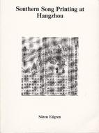 Southern Song printing at Hangzhou by Sören…