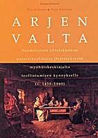Arjen valta : suomalaisen yhteiskunnan…