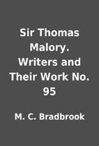 Sir Thomas Malory. Writers and Their Work…