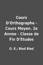 Cours D'Orthographe - Cours Moyen. 2e Annee…