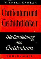 Christentum und Geschichtlichkeit.…