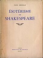 Esotérisme de Shakespeare by Paul Arnold