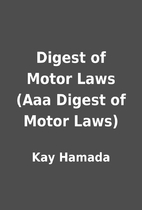 Digest of Motor Laws (Aaa Digest of Motor…