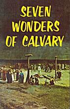 Seven Wonders of Calvary