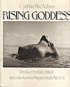 Rising goddess by Cynthia MacAdams