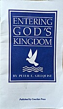Entering God's Kingdom by Peter E. Gillquist