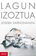 Lagun Izoztua by Joseba Sarrionaindia