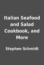 Italian Seafood and Salad Cookbook, and More…