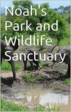 Noah's Park and Wildlife Sanctuary by Mario…