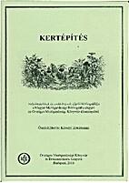 Kertépítés [2010] by Károlyi Zsuzsanna