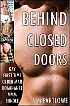 Behind Closed Doors by S M Partlowe