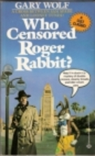 Who Censored Roger Rabbit by Gary K. Wolf