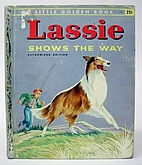 Lassie Shows the Way by Monica Hill
