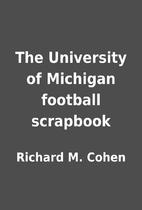 The University of Michigan football…