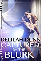 Captured by the blurk by Delilah Dunn