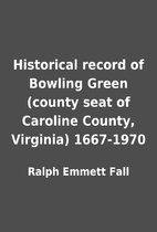Historical record of Bowling Green (county…