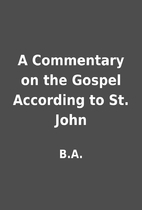 A Commentary on the Gospel According to St.…