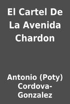 El Cartel De La Avenida Chardon by Antonio…