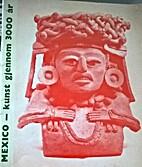 Mexico, kunst gjennom 3000 ar