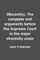 Obscenity;: The complete oral arguments…