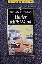 Under Milk Wood by Dylan Thomas