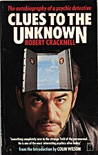 CLUES TO THE UNKNOWN by Robert Cracknell