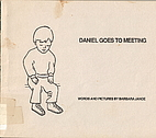 Daniel Goes to Meeting by Barbara Janoe