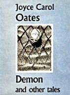 Demon and Other Tales by Joyce Carol Oates