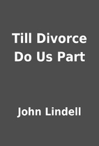 Till Divorce Do Us Part by John Lindell