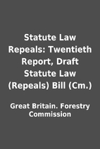 Statute Law Repeals: Twentieth Report, Draft…