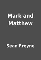 Mark and Matthew by Sean Freyne