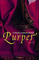 Purper by Vibeke Løkkeberg