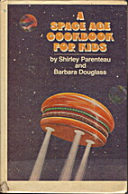 A space age cookbook for kids by Shirley…