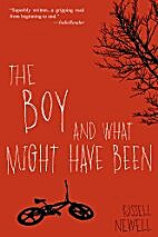 The Boy and What Might Have Been by Russell…