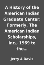 A History of the American Indian Graduate…
