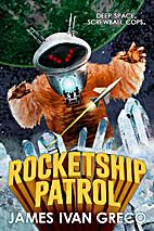 Rocketship Patrol by J.I. Greco