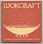 Wokcraft: A Stirring Compendium of Chinese…