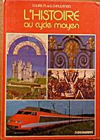 L'Histoire au cycle moyen by Martial…