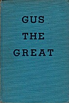 Gus the Great by Thomas W. Duncan