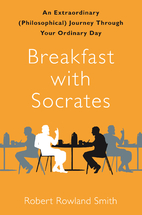 Breakfast with Socrates: An Extraordinary…