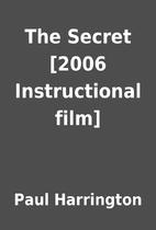 The Secret [2006 Instructional film] by Paul…