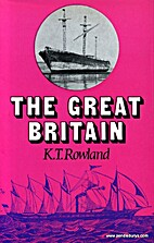 The Great Britain by K. T. Rowland