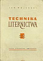 Technika liternictwa by Jan Wojeński