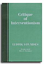 A critique of interventionism by Ludwig Von…