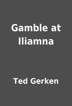 Gamble at Iliamna by Ted Gerken