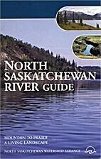 North Saskatchewan River guide : mountain to…