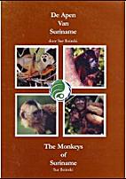 De apen van Suriname by Sue Boinski