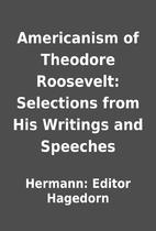 Americanism of Theodore Roosevelt:…