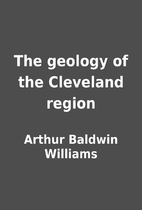 The geology of the Cleveland region by…