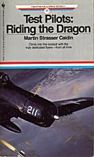 Test Pilots: Riding the Dragon (Bantam Air &…